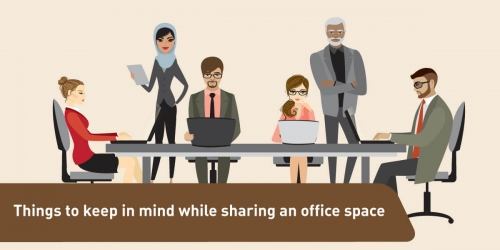 Things to keep in mind while sharing an office space