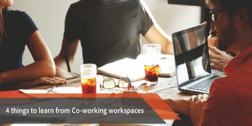 4 things to learn from Co-working workspaces