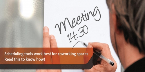 Scheduling tools work best for coworking spaces. Read this to know how!